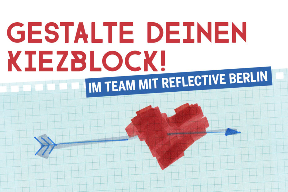 Reflective Berlin liebt Kiezblocks